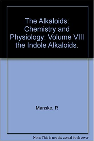 The Alkaloids, Chemistry and Physiology, Volume VIII [8]: The Indole Alkaloids written by R. H. F. Manske