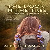 The Door in the Tree: Wicked on the Wind Series, Book 1 | Alison Jean Ash