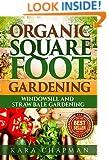 Organic Square Foot Gardening: Straw bale gardening, windowsill gardening