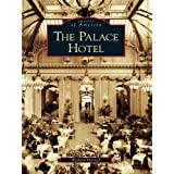 The Palace Hotel (Images of America (Arcadia Publishing))