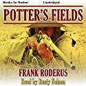 Potter's Fields Audiobook by Frank Roderus Narrated by Rusty Nelson