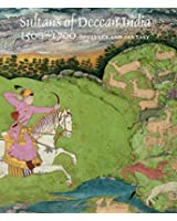Sultans of Deccan India, 1500--1700: Opulence and Fantasy