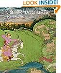 Sultans of Deccan India, 1500--1700:...