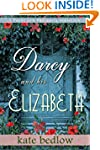 Darcy and His Elizabeth: A Pride and...