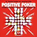 Positive Poker: A Modern Psychological Approach to Mastering Your Mental Game (       UNABRIDGED) by Jonathan Little, Patricia Cardner Narrated by Dr. Patricia Cardner
