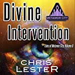 Divine Intervention: Tales of Metamor City, Volume 2 | Chris Lester