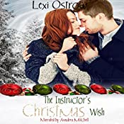 The Instructor's Christmas Wish: The Christmas Wish Series, Book 3 | Lexi Ostrow