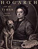 Hogarth and His Times (0520213009) by Bindman, David