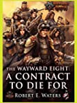 The Wayward Eight: A Contract to Die...