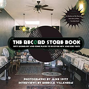 Record Store Book: Fifty Legendary and Iconic Places to Discover New and Used Vinyl