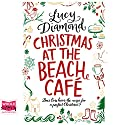 Christmas at the Beach Café Audiobook by Lucy Diamond Narrated by Melody Grove