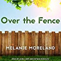 Over the Fence Audiobook by Melanie Moreland Narrated by John Lane, Tatiana Sokolov
