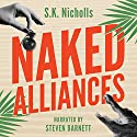 Naked Alliances: A Richard Noggin Novel: The Naked Eye Series, Book 1 Audiobook by S.K. Nicholls Narrated by Steven Barnett