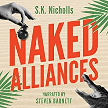 Naked Alliances: A Richard Noggin Novel: The Naked Eye Series, Book 1 Audiobook by S.K. Nicholls Narrated by Steven Barnett