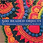 500 Beaded Objects: New Dimensions in...