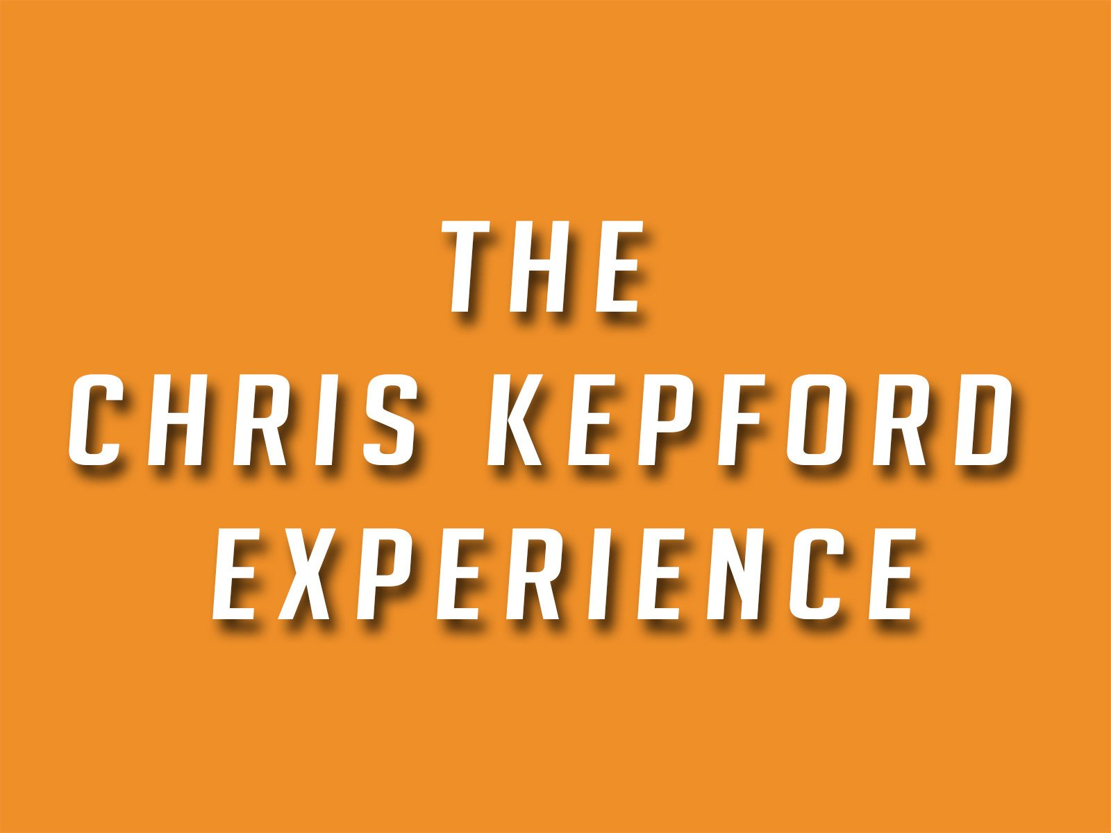 The Chris Kepford Experience - Season 1