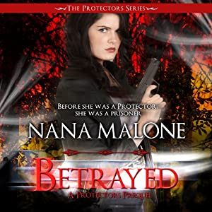 Betrayed: A Protector Prequel | [Nana Malone]
