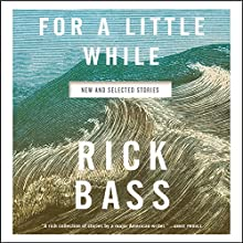 For a Little While Audiobook by Rick Bass Narrated by Rick Bass