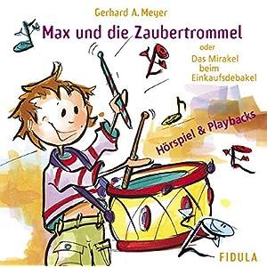 Max und die Zaubertrommel. Doppel-CD: Hörspiel + Playbacks