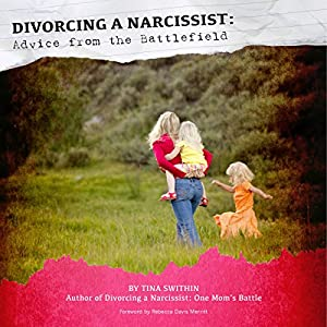 Divorcing a Narcissist: Advice from the Battlefield Audiobook