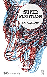 Kaufmann, Kat: Superposition