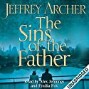 The Sins of the Father: Clifton Chronicles, Book 2 (       UNABRIDGED) by Jeffrey Archer Narrated by Alex Jennings, Emilia Fox
