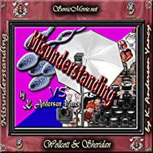 Misunderstanding (       UNABRIDGED) by K. Anderson Yancy Narrated by K. Anderson Yancy, Heather Wood
