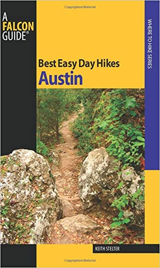Best Easy Day Hikes Austin (Best Easy Day Hikes Series) written by Keith Stelter