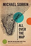 img - for All Over the Map: Writing on Buildings and Cities book / textbook / text book