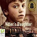 Hitler's Daughter (       UNABRIDGED) by Jackie French Narrated by Caroline Lee