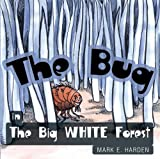 img - for The Bug in The Big White Forest book / textbook / text book