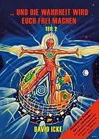 ... und die Wahrheit wird Euch frei machen, Teil II: Aktualisierte Ausgabe f�r 21. Jahrhundert (German Edition)