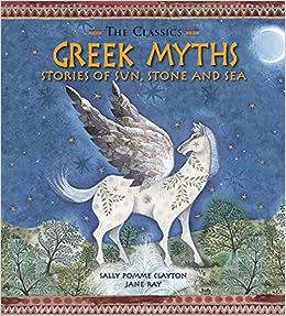 Greek Myths (The Classics): Sally Clayton, Jane Ray: 9781847805089