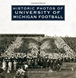 Historic Photos of University of Michigan Football