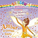 Rainbow Magic: Amber the Orange Fairy (       UNABRIDGED) by Daisy Meadows Narrated by Kate Simses