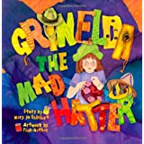 Grinelda the Mad Hatterby Mary Jo Reinhart
