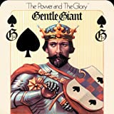 The Power And The Gloryby Gentle Giant