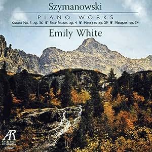 Karol Szymanowski: Works for Solo Piano