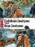 img - for Confederate Cavalryman vs Union Cavalryman: Eastern Theater 1861-65 (Combat) book / textbook / text book