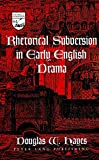 Rhetorical Subversion in Early English Drama (Studies in the Humanities: Literature-Politics-Society)