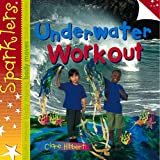 img - for Underwater Workout (Sparklers: Body Moves) book / textbook / text book