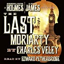 The Last Moriarty Audiobook by Charles Veley Narrated by Edward Petherbridge