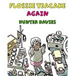 Flossie Teacake Again! | Hunter Davies