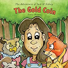 The Adventures of Jack and Sidney: The Gold Coin (       UNABRIDGED) by Tonny Brown Narrated by Melissa Madole