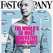 March 2017 Periodical by Fast Company Narrated by Ken Borgers