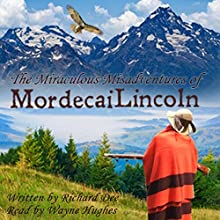 Mordecai's Conversion: The Miraculous Misadventures of Mordecai Lincoln: Book 1 (       UNABRIDGED) by Richard F Dee Narrated by Wayne Hughes