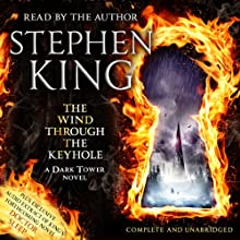 The Wind Through the Keyhole: A Dark Tower Novel Audiobook by Stephen King Narrated by Stephen King
