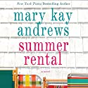 Summer Rental Audiobook by Mary Kay Andrews Narrated by Isabel Keating