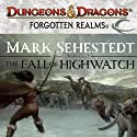 The Fall of Highwatch: Forgotten Realms: Chosen of Nendawen, Book 1 (       UNABRIDGED) by Mark Sehestedt Narrated by Dara Rosenberg