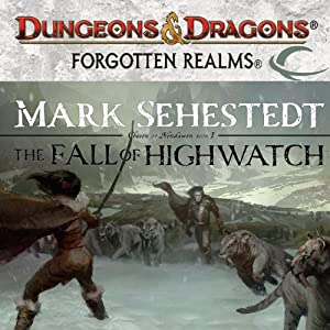 The Fall of Highwatch: Forgotten Realms: Chosen of Nendawen, Book 1 | [Mark Sehestedt]